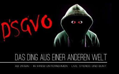 DSGVO – Das Ding aus einer anderen Welt: Ab Mai in allen Kopfkinos